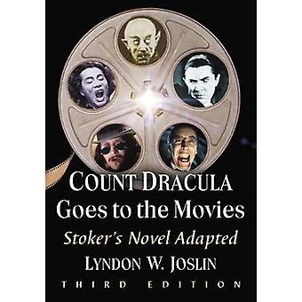 Count Dracula Goes to the Movies - Stoker's Novel Adapted by Lyndon W.