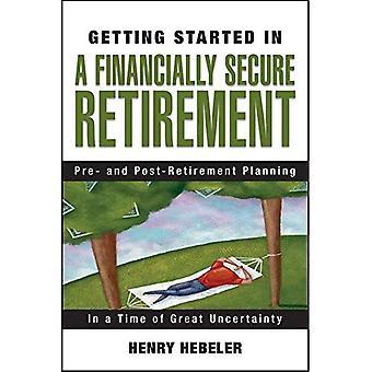 Aan de slag in een financieel veilig pensioen (aan de slag In...)