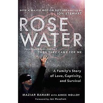 Eau de Rose: Histoire une famille d'amour, de captivité et survie