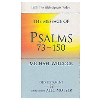 De boodschap van Psalmen 73-150: liederen voor het volk van God (de Bijbel spreekt vandaag)