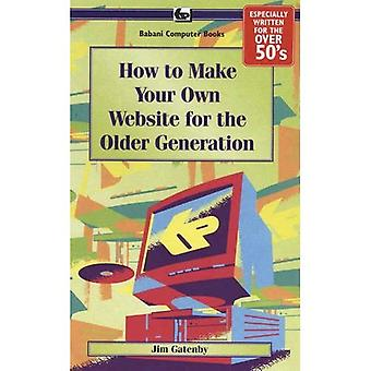 How to Make Your Own Web Site for the Older Generation: BP610