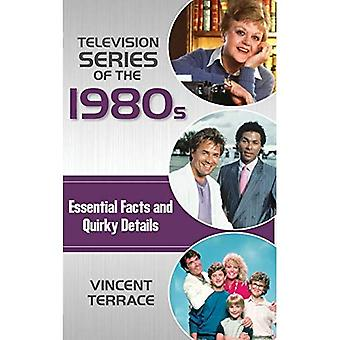 Television Series of the�1980s: Essential Facts and�Quirky Details