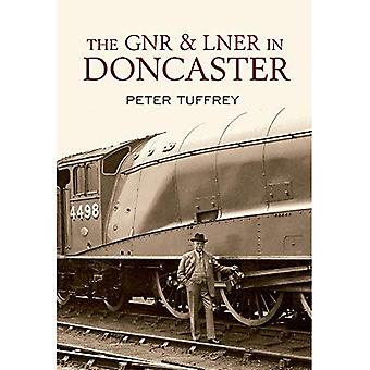 The GNR and LNER in Doncaster