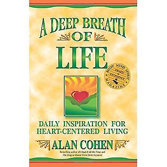 Een diep adem van het leven: dagelijkse inspiratie voor hart-gecentreerde leven