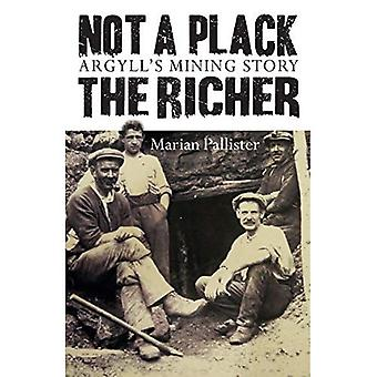 Not a Plack the Richer: Argyll's Mining Story