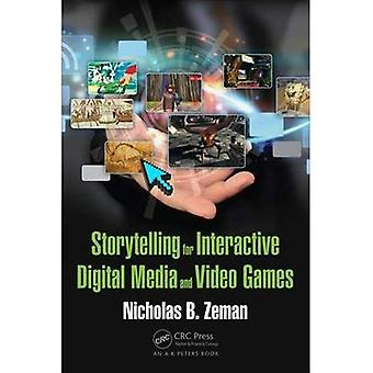 Storytelling for Interactive� Digital Media and Video Games