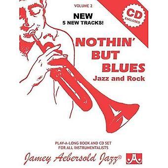 Jamey Aebersold Jazz--Nothin ' maar Blues, Jazz en Rock, Vol 2: een nieuwe benadering van Jazz improvisatie, boek & CD