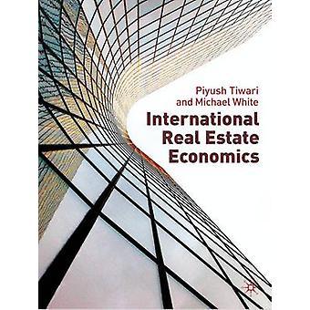 International Real Estate Economics door Tiwari & P.White & Michael
