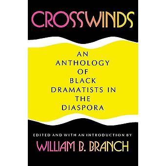 Sidevind En antologi af sorte dramatikere i Diaspora af Redigeret af William B Branch