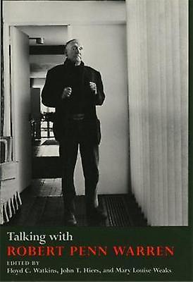 Talking with Robert Penn Warren by Warren & Robert Penn