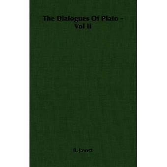 The Dialogues Of Plato  Vol Ii by Jowett & B.