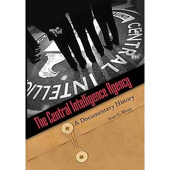 Central Intelligence Agency de A Documentary History door Culpepper & Marilyn