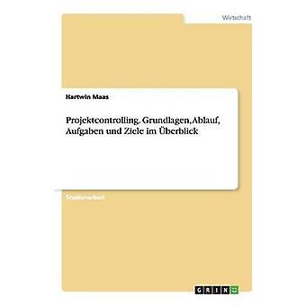 Projektcontrolling. Grundlagen Ablauf Aufgaben und Ziele im berblick af Maas & Hartwin