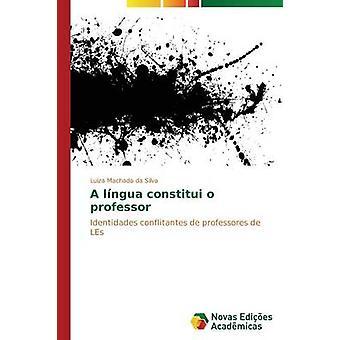 Un professeur d'o no Língua par Luiza Machado da Silva