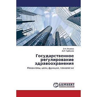 Gosudarstvennoe Regulirovanie Zdravookhraneniya av Izhaeva Z. N.