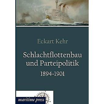 Schlachtflottenbau und Parteipolitik 18941901 by Kehr & Eckart
