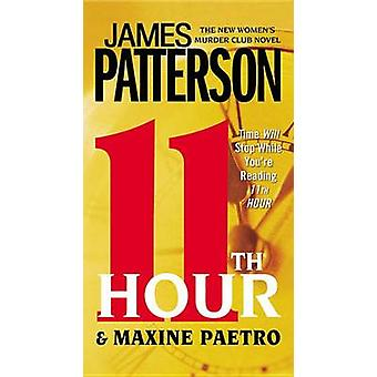 11th Hour by James Patterson - Maxine Paetro - 9780446571838 Book