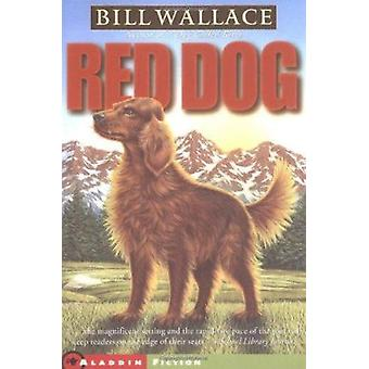 Red Dog by Wallace - Bill - 9780689853944 Book