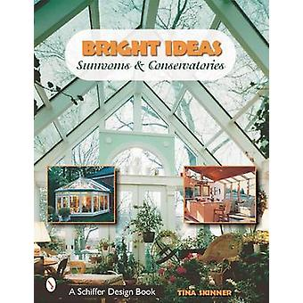 Bright Ideas - Sunrooms and Conservatories by Tina Skinner - 978076431