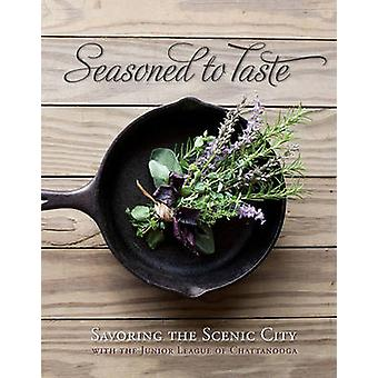 Seasoned to Taste - Savoring the Scenic City by The Junior League of C
