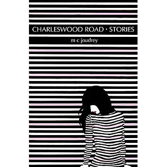 Charleswood Road Stories by M.C. Joudrey - 9780991761043 Book