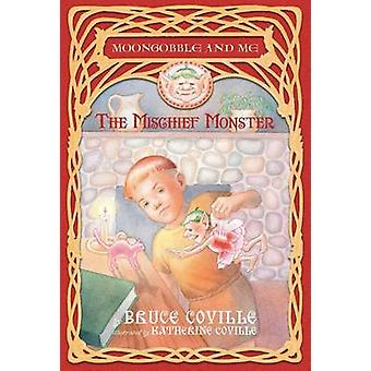 The Mischief Monster by Bruce Coville - Katherine Coville - 978141690