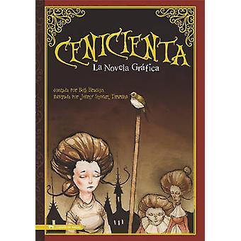 Cenicienta - La Novela Grafica by Hans Christian Andersen - Beth Brack