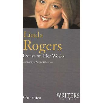 Linda Rogers - Essays on Her Works by Harold Rhenisch - 9781550711912