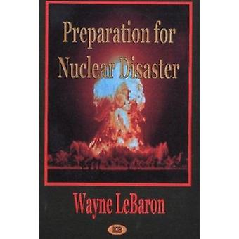 Preparation for Nuclear Disaster by Wayne LeBaron - 9781590331255 Book