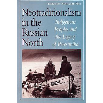 Neotraditionalism in the Russian North - Indigenous Peoples and the Le