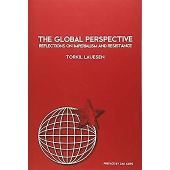 The Global Perspective - Reflections on Imperialism and Resistance by