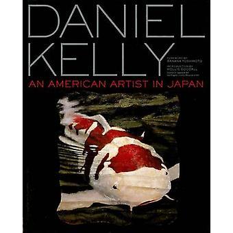 Daniel Kelly - An American Artist in Japan by Daniel W. Kelly - 978477