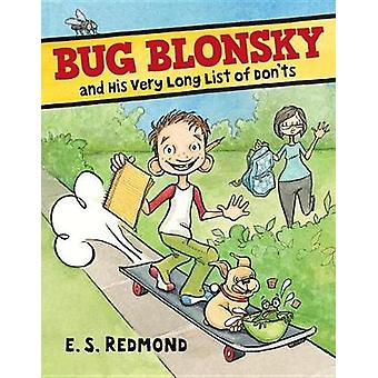 Bug Blonsky and His Very Long List of Don'ts by Redmond E.S. - 978076