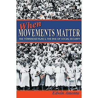 When Movements Matter - The Townsend Plan and the Rise of Social Secur