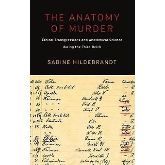 The Anatomy of Murder - Ethical Transgressions and Anatomical Science