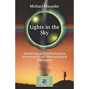Lights in the Sky - Identifying and Understanding Astronomical and Met