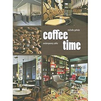 Coffee Time - Contemporary Cafes by Michelle Galindo - 9783037681053 B
