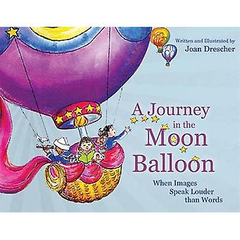 A Journey in the Moon Balloon - When Images Speak Louder Than Words by