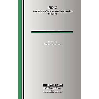 Fidic An Analysis of International Construction Contracts by Abraham & Wilfred