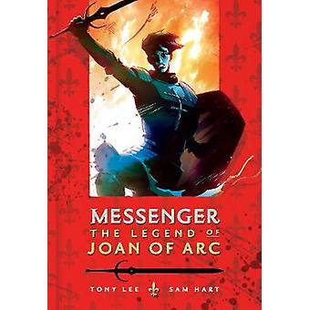 Messenger The Legend of Joan of Arc by Tony Lee