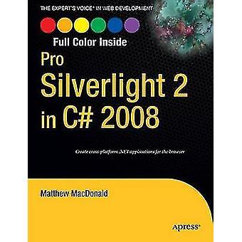 Pro Silverlight 2 in C 2008 door Matthew MacDonald
