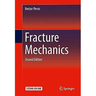 Fracture Mechanics by Perez & Nestor