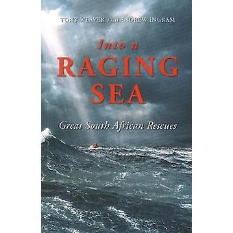 INTO A RAGING SEA Great South African Rescues by Weaver & Tony