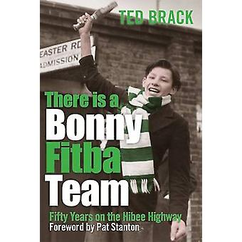 There is a Bonny Fitba Team  50 Years on the Hibee Highway by Ted Brack