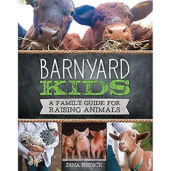 Barnyard Kids: Un Guide familial pour l'élevage d'animaux