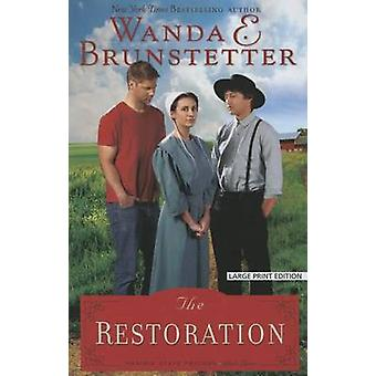 The Restoration (large type edition) by Wanda E Brunstetter - 9781594