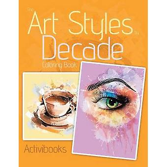 The Art Styles by Decade Coloring Book by Activibooks