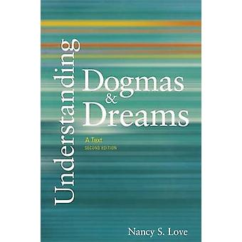 Understanding Dogmas and Dreams A Text 2nd Edition by Love & Nancy S.