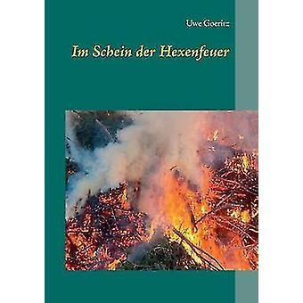 ايم شاين دير Hexenfeuer من قبل Goeritz & Uwe