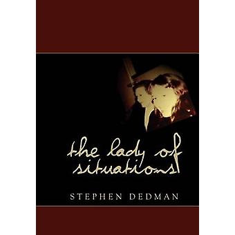The Lady of Situations by Dedman & Stephen